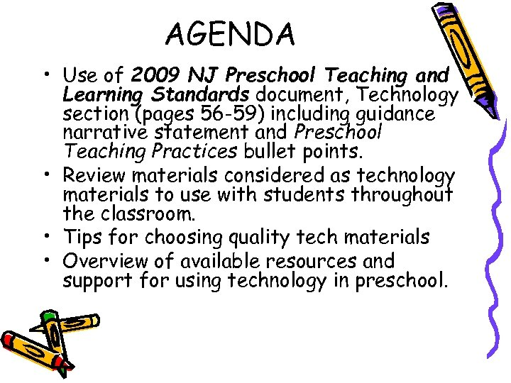 AGENDA • Use of 2009 NJ Preschool Teaching and Learning Standards document, Technology section