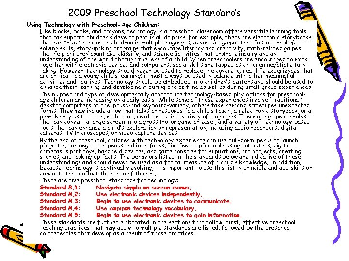 2009 Preschool Technology Standards Using Technology with Preschool-Age Children: Like blocks, books, and crayons,
