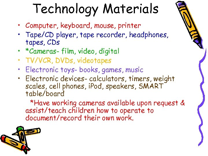 Technology Materials • Computer, keyboard, mouse, printer • Tape/CD player, tape recorder, headphones, tapes,