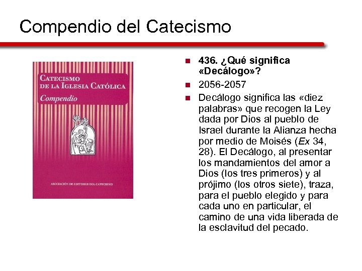 Compendio del Catecismo n n n 436. ¿Qué significa «Decálogo» ? 2056 -2057 Decálogo