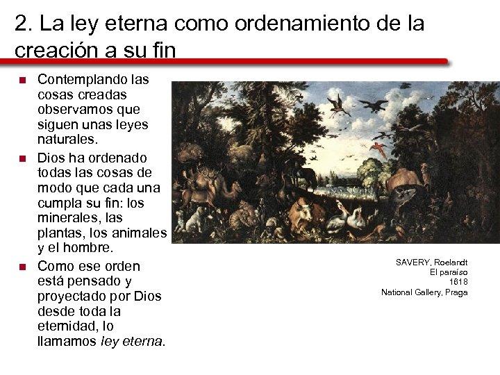 2. La ley eterna como ordenamiento de la creación a su fin n Contemplando