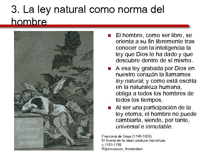 3. La ley natural como norma del hombre n n n El hombre, como