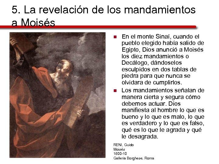 5. La revelación de los mandamientos a Moisés n n En el monte Sinaí,