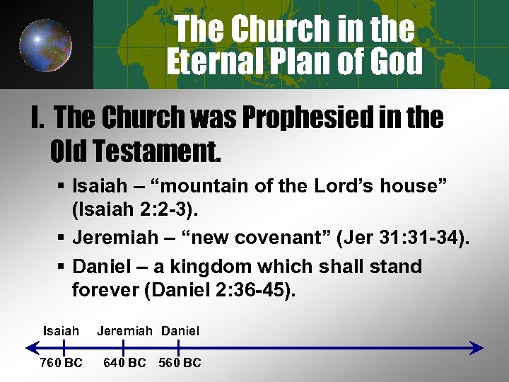 The Church in the Eternal Plan of God I. The Church was Prophesied in