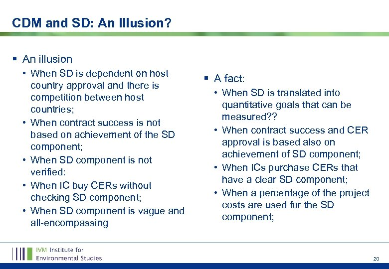 CDM and SD: An Illusion? § An illusion • When SD is dependent on