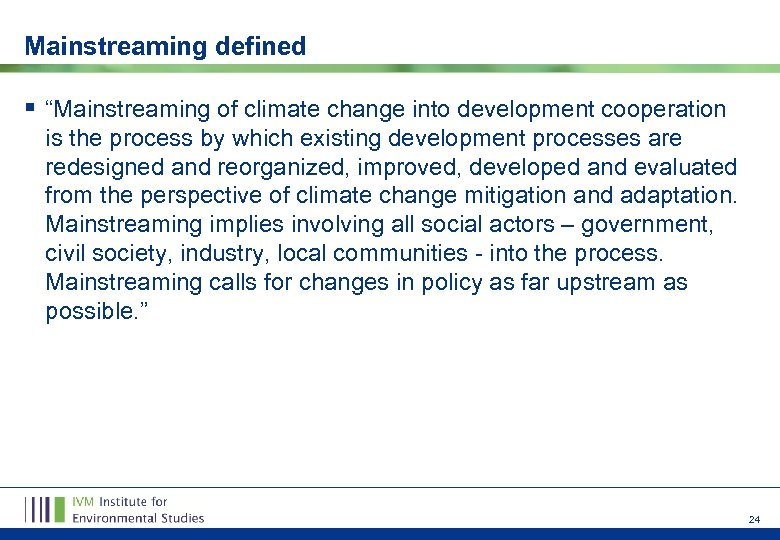 """Mainstreaming defined § """"Mainstreaming of climate change into development cooperation is the process by"""