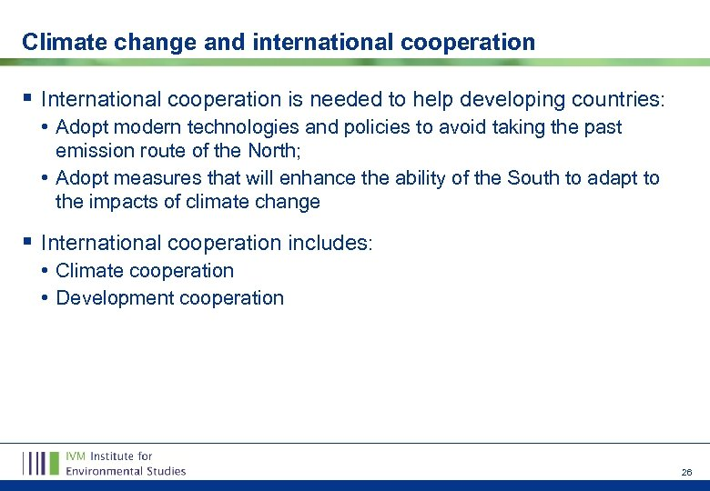 Climate change and international cooperation § International cooperation is needed to help developing countries:
