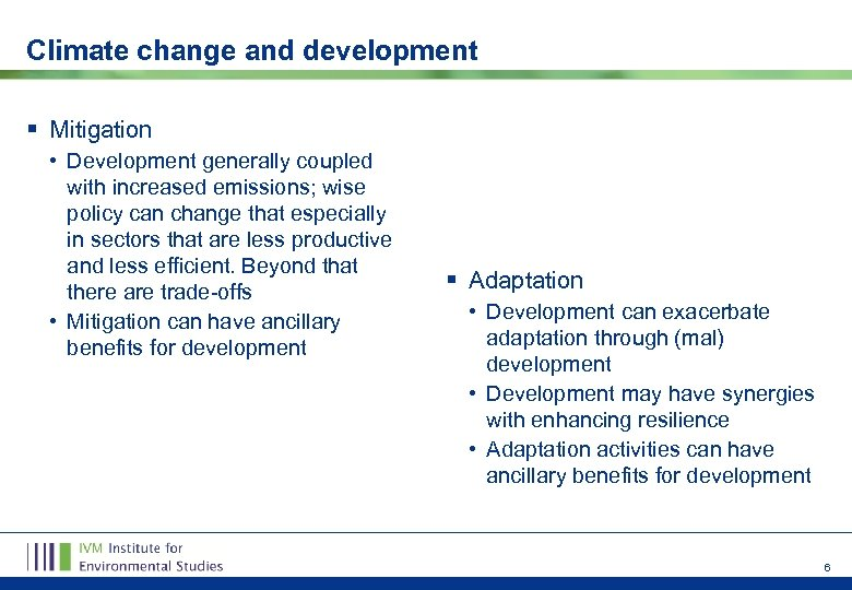 Climate change and development § Mitigation • Development generally coupled with increased emissions; wise