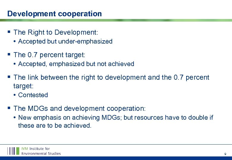 Development cooperation § The Right to Development: • Accepted but under-emphasized § The 0.
