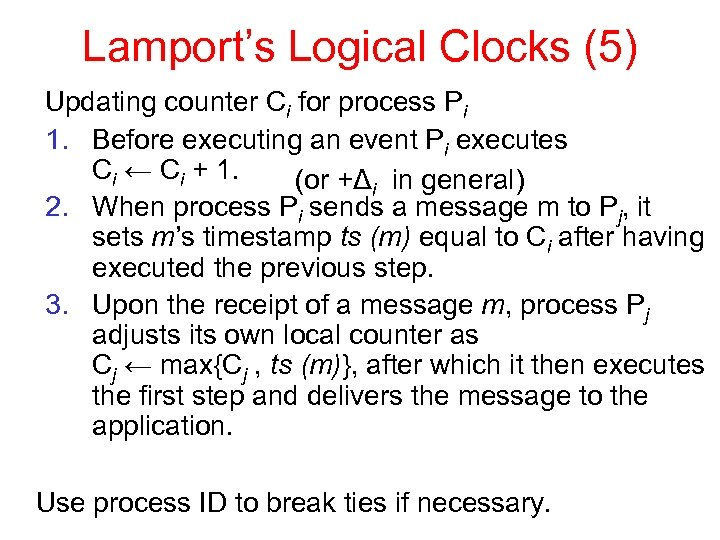 Lamport's Logical Clocks (5) Updating counter Ci for process Pi 1. Before executing an