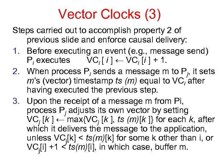 Vector Clocks (3) Steps carried out to accomplish property 2 of previous slide and