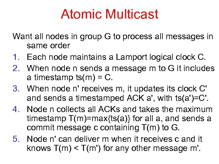 Atomic Multicast Want all nodes in group G to process all messages in same