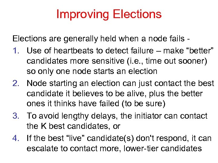 Improving Elections are generally held when a node fails 1. Use of heartbeats to