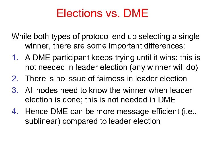 Elections vs. DME While both types of protocol end up selecting a single winner,