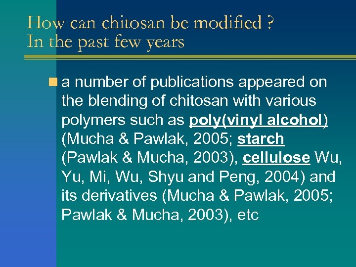 How can chitosan be modified ? In the past few years n a number