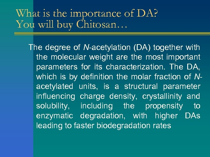 What is the importance of DA? You will buy Chitosan… The degree of N-acetylation