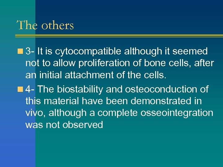 The others n 3 - It is cytocompatible although it seemed not to allow