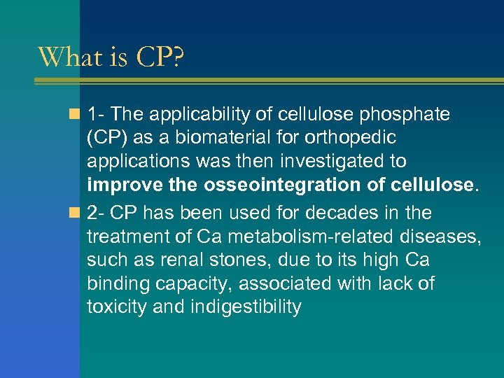 What is CP? n 1 - The applicability of cellulose phosphate (CP) as a