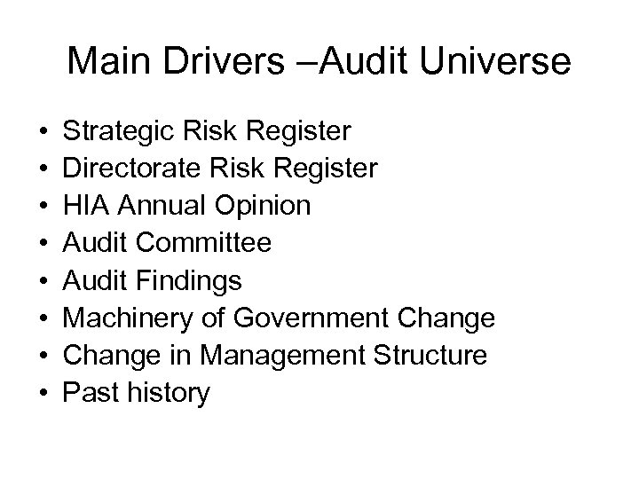 Main Drivers –Audit Universe • • Strategic Risk Register Directorate Risk Register HIA Annual