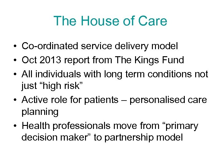 The House of Care • Co-ordinated service delivery model • Oct 2013 report from