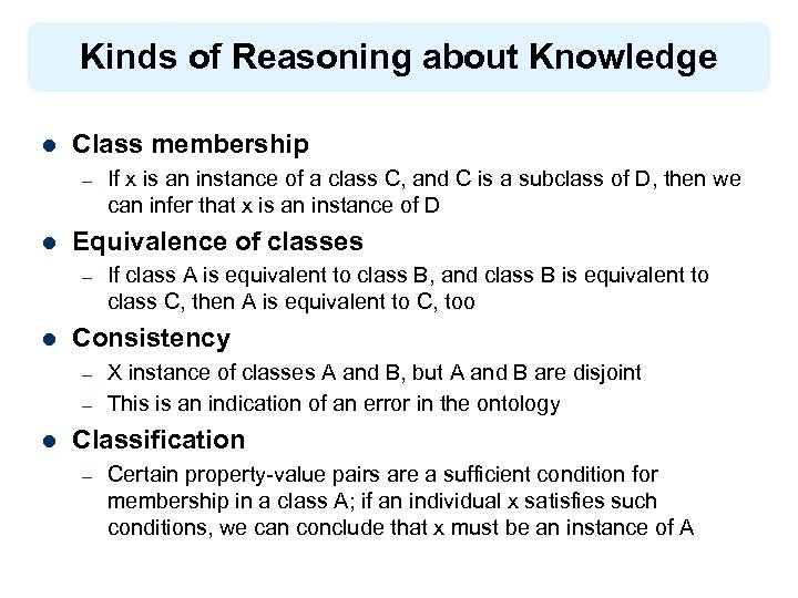 Kinds of Reasoning about Knowledge l Class membership – l Equivalence of classes –