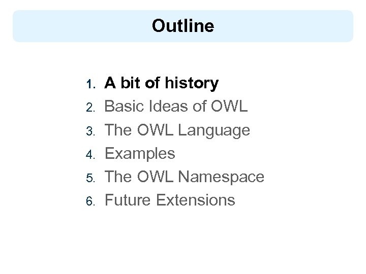 Outline 1. 2. 3. 4. 5. 6. A bit of history Basic Ideas of