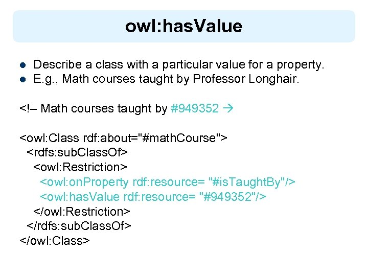 owl: has. Value l l Describe a class with a particular value for a