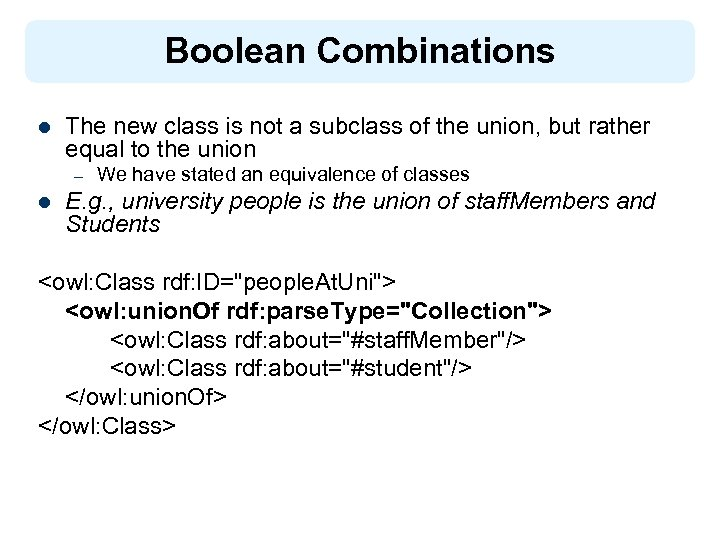 Boolean Combinations l The new class is not a subclass of the union, but