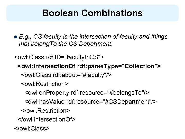 Boolean Combinations l E. g. , CS faculty is the intersection of faculty and