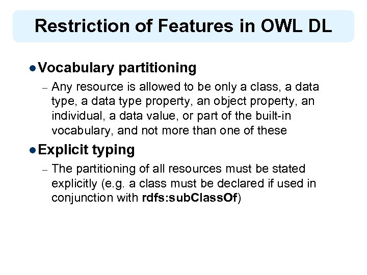 Restriction of Features in OWL DL l Vocabulary – Any resource is allowed to