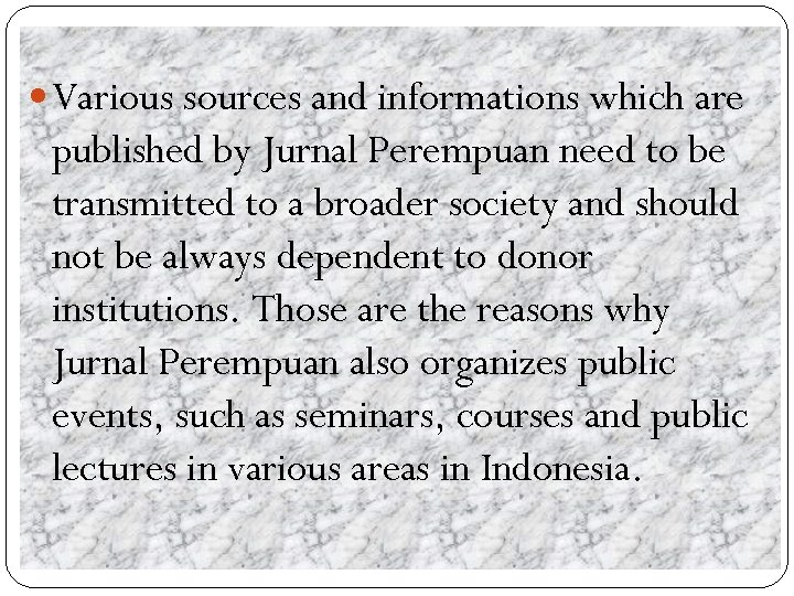 Various sources and informations which are published by Jurnal Perempuan need to be