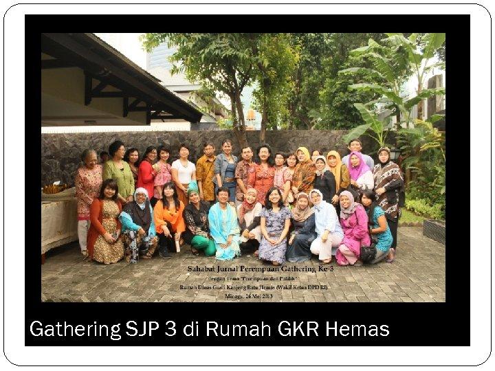 Gathering SJP 3 di Rumah GKR Hemas