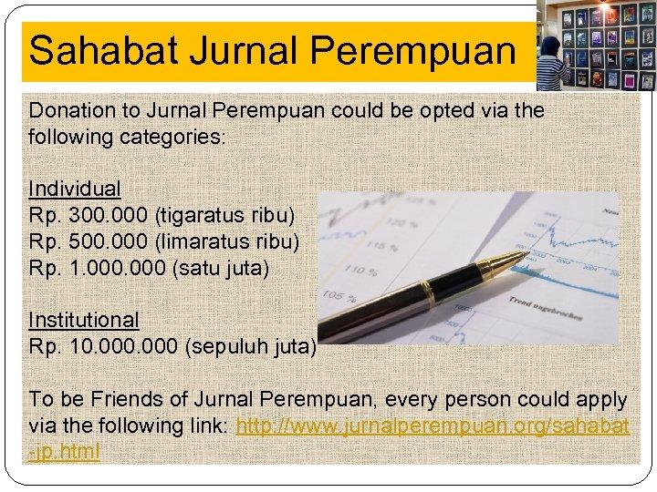 Sahabat Jurnal Perempuan Donation to Jurnal Perempuan could be opted via the Jurnal following