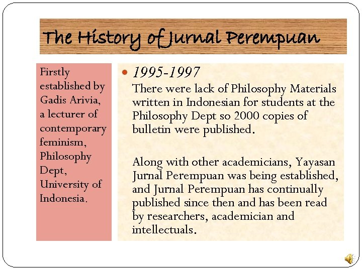 The History of Jurnal Perempuan Firstly established by Gadis Arivia, a lecturer of contemporary