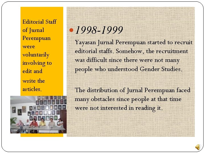 Editorial Staff of Jurnal Perempuan were voluntarily involving to edit and write the articles.