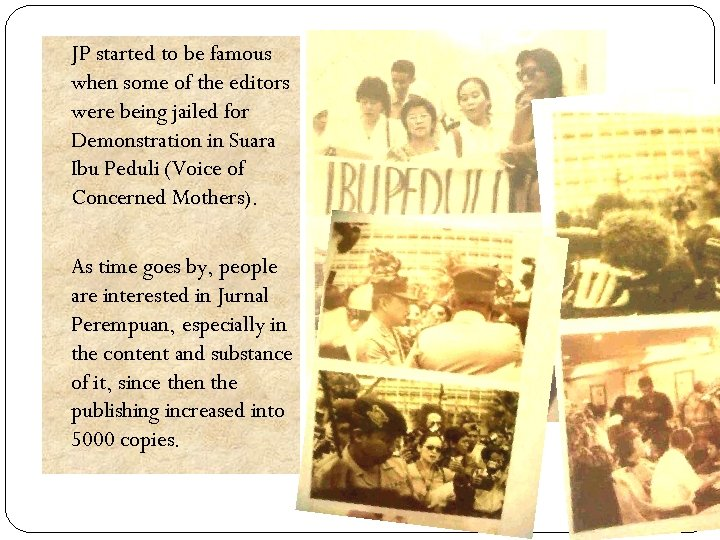 JP started to be famous when some of the editors were being jailed for