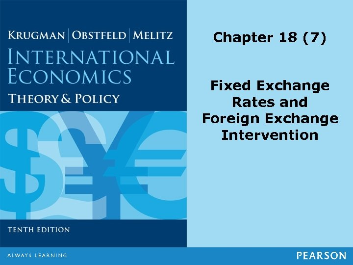 Chapter 18 (7) Fixed Exchange Rates and Foreign Exchange Intervention