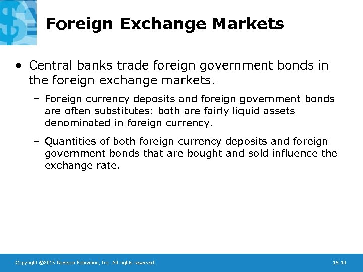 Foreign Exchange Markets • Central banks trade foreign government bonds in the foreign exchange