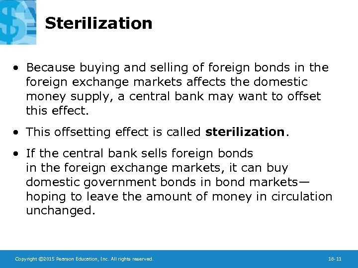 Sterilization • Because buying and selling of foreign bonds in the foreign exchange markets