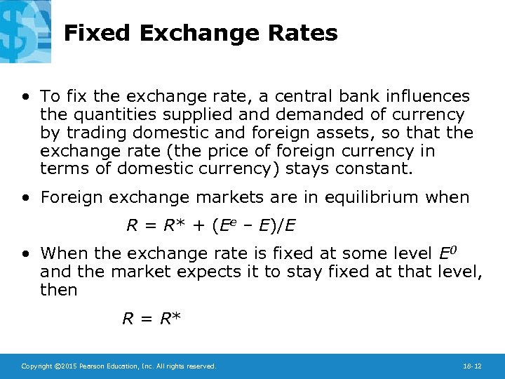 Fixed Exchange Rates • To fix the exchange rate, a central bank influences the