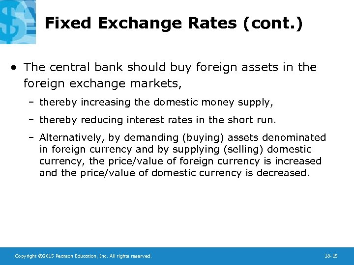 Fixed Exchange Rates (cont. ) • The central bank should buy foreign assets in