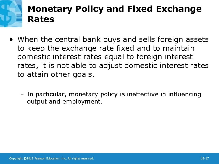 Monetary Policy and Fixed Exchange Rates • When the central bank buys and sells
