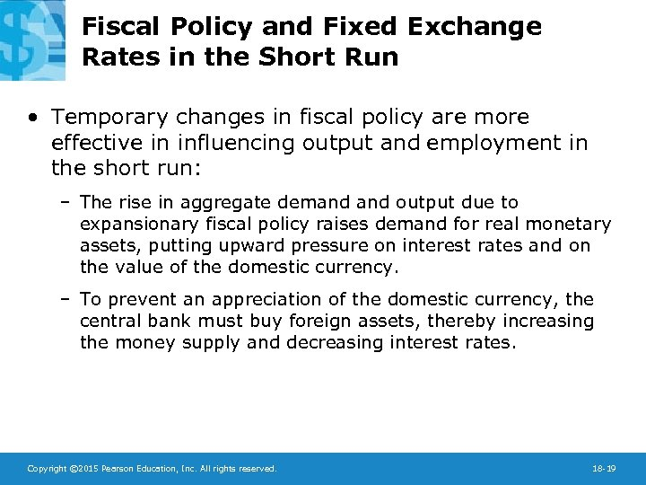 Fiscal Policy and Fixed Exchange Rates in the Short Run • Temporary changes in