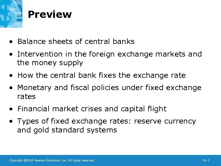 Preview • Balance sheets of central banks • Intervention in the foreign exchange markets