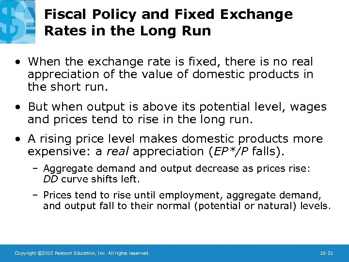 Fiscal Policy and Fixed Exchange Rates in the Long Run • When the exchange