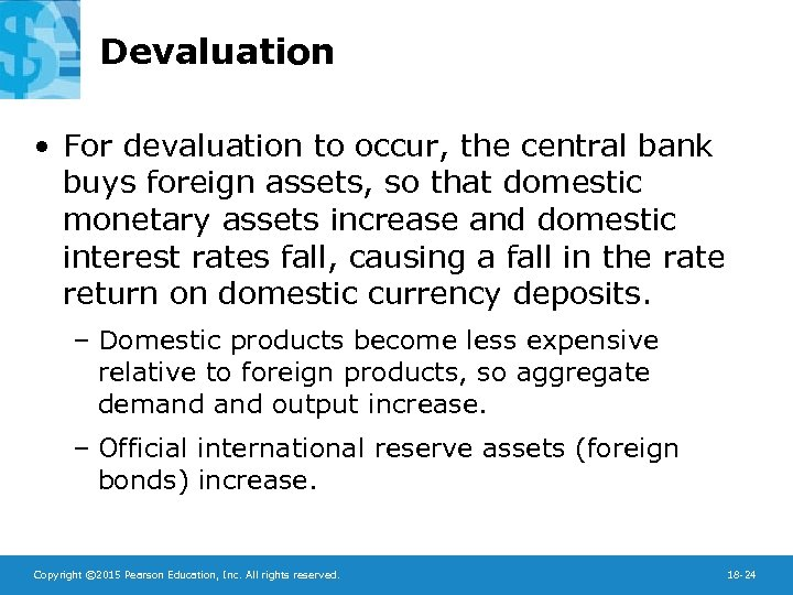 Devaluation • For devaluation to occur, the central bank buys foreign assets, so that
