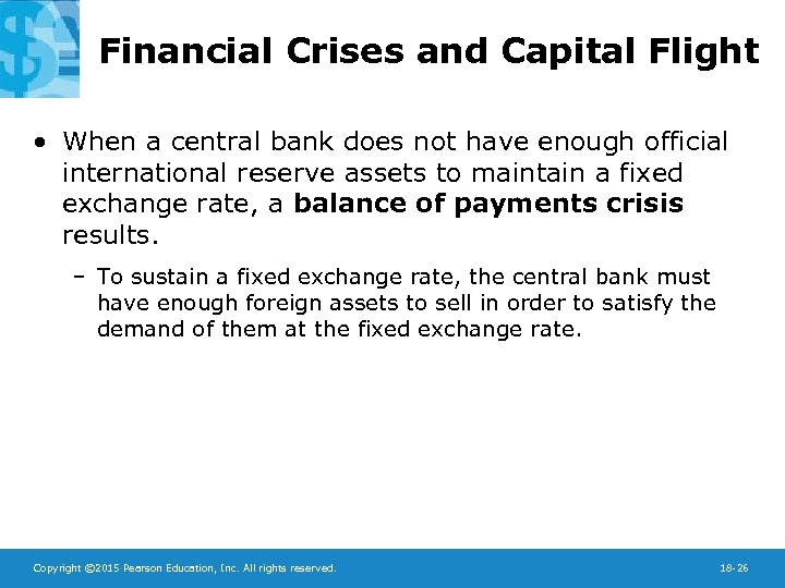 Financial Crises and Capital Flight • When a central bank does not have enough