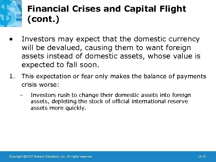Financial Crises and Capital Flight (cont. ) • Investors may expect that the domestic