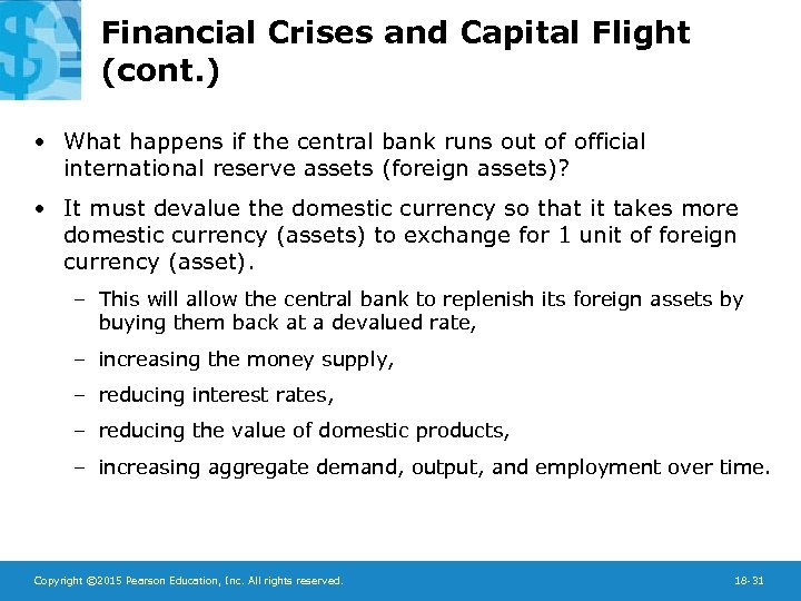 Financial Crises and Capital Flight (cont. ) • What happens if the central bank