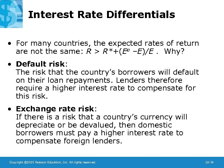 Interest Rate Differentials • For many countries, the expected rates of return are not